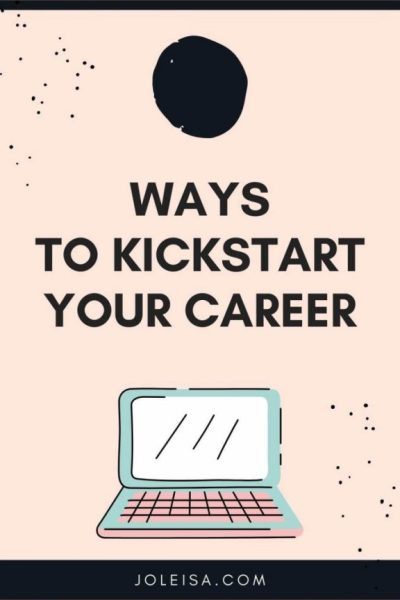 Kickstart Your Career With These Tips