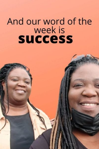 And our Word of the Week is Success