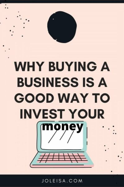 Why Buying a Business is a Good way to Invest Your Money
