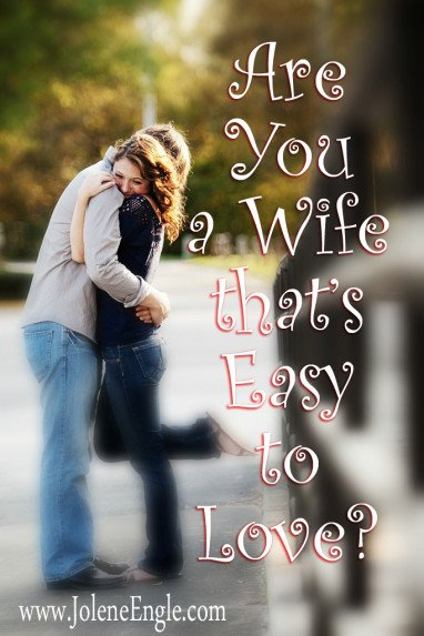 Are You a Wife that's Easy to Love?