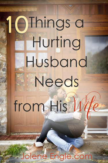 10 Things a Hurting Husband Needs from His Wife