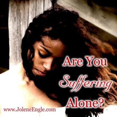Are You Suffering Alone?