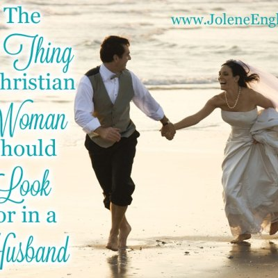 The #1 Thing a Christian Woman Should Look for In a Husband