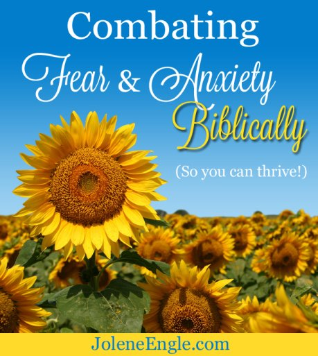 Combating Fear and Anxiety Biblically