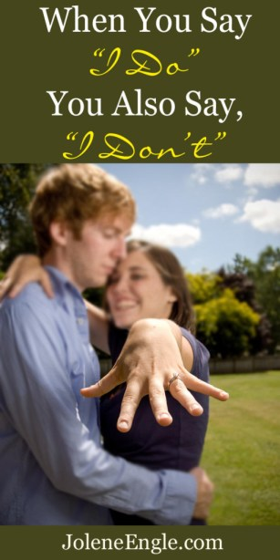 """When You Say """"I Do"""", You Also Say """"I Don't"""""""