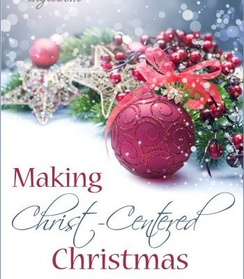 Making Christ-Centered Christmas Traditions