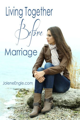 Living Together Before Marriage by Jolene Engle