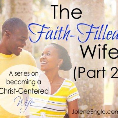 The Faith-Filled Wife (Part 2)