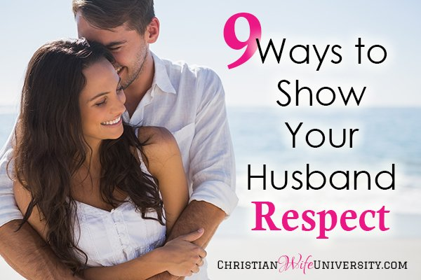 9 Ways to Show Your Husband Respect