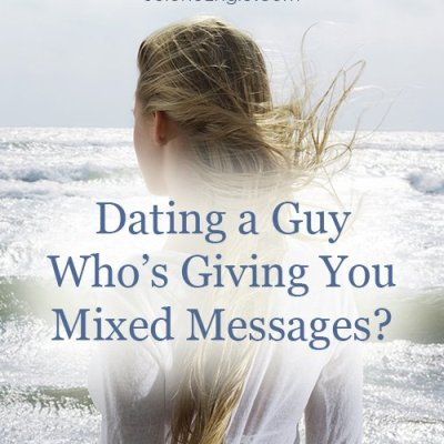 Dating a Guy Who's Giving You Mixed Messages?