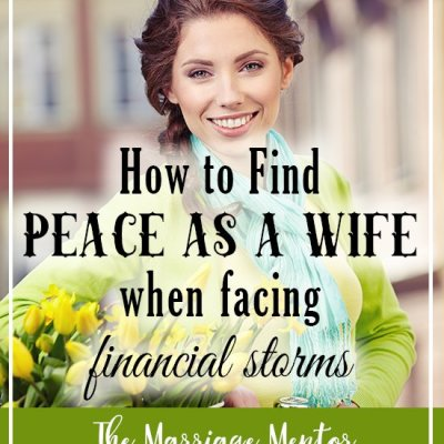 How to Find Peace as a Wife When Facing Financial Storms