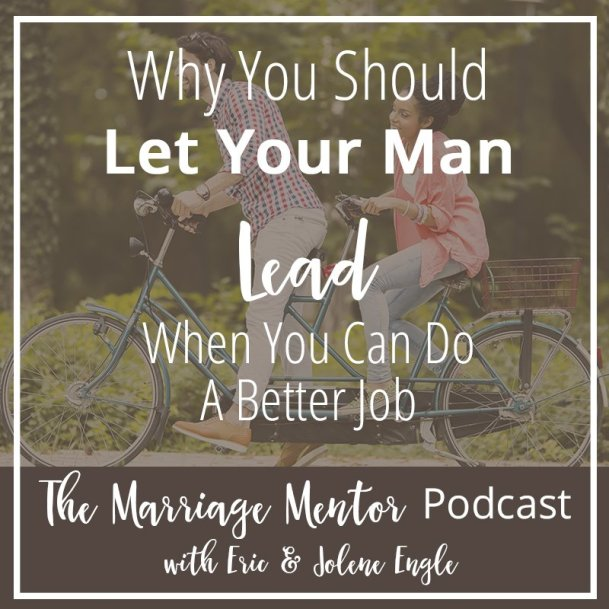 Why You Should Let Your Man Lead When You Can Do a Better Job
