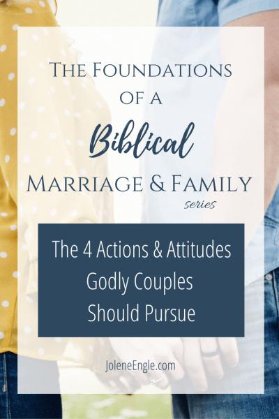 The 4 Actions & Attitudes Godly Couples Should Pursue… but most don't