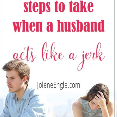 5 Steps to Take When a Husband Acts Like a Jerk