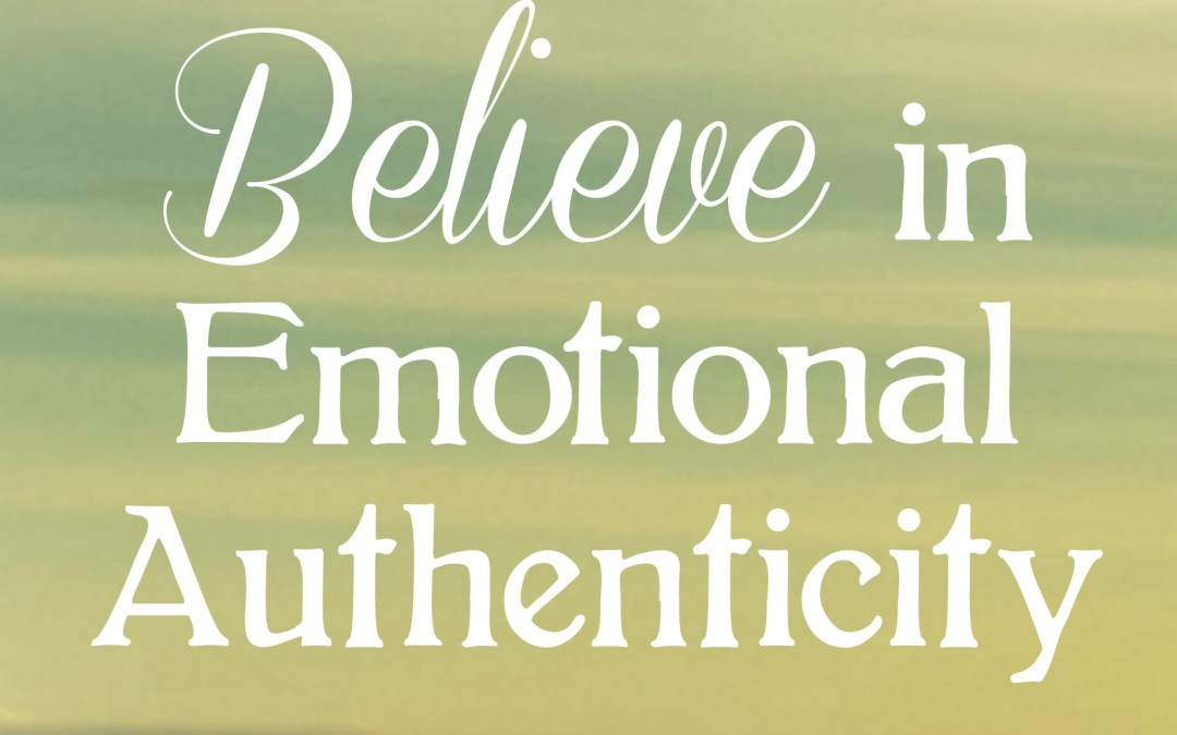 Believe in Emotional Authenticity