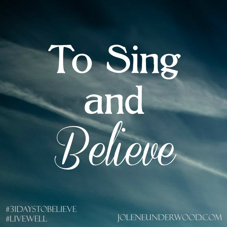 To Sing and Believe