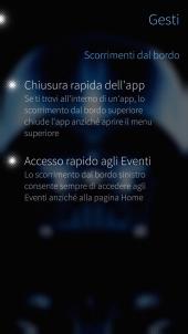 È possibile chiudere l'app attiva o accedere al menù delle atmosfere con uno swipe dall'alto, accedere alla schermata Eventi con uno swipe da sinistra