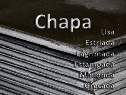 Chapa - Negra, galva, estriada, lagrimada, estampada, minionda, grecada,...
