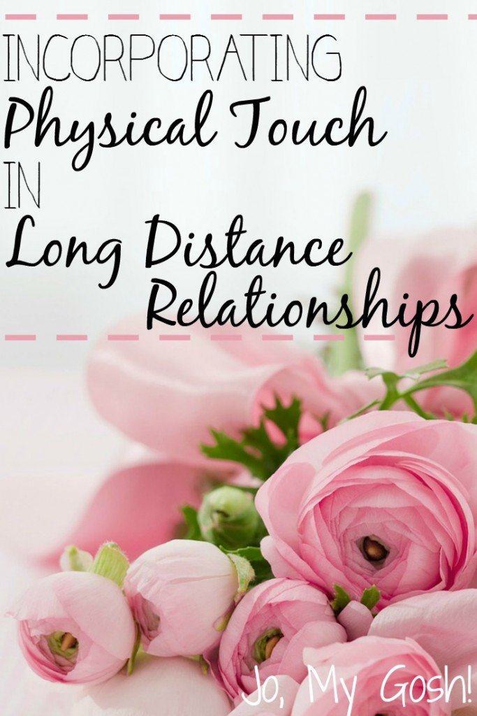 Concrete tips for long distance relationships-- physical touch.