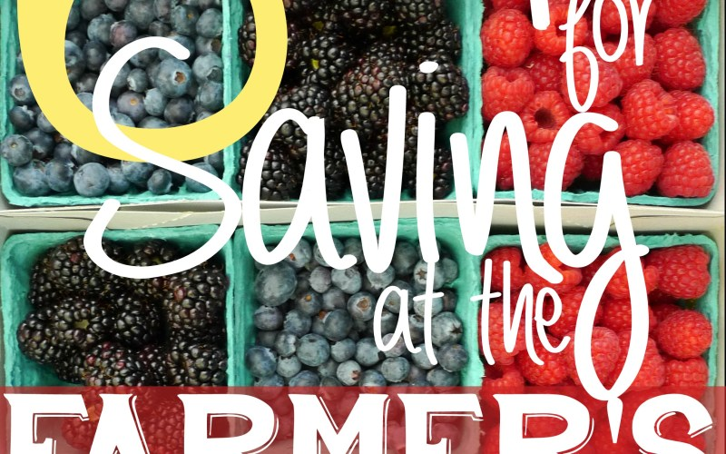 6 Tips for Saving at the Farmer's Market
