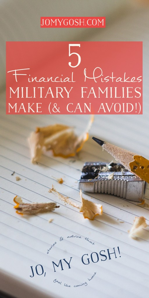 Avoid these common costly financial mistakes the military families make.