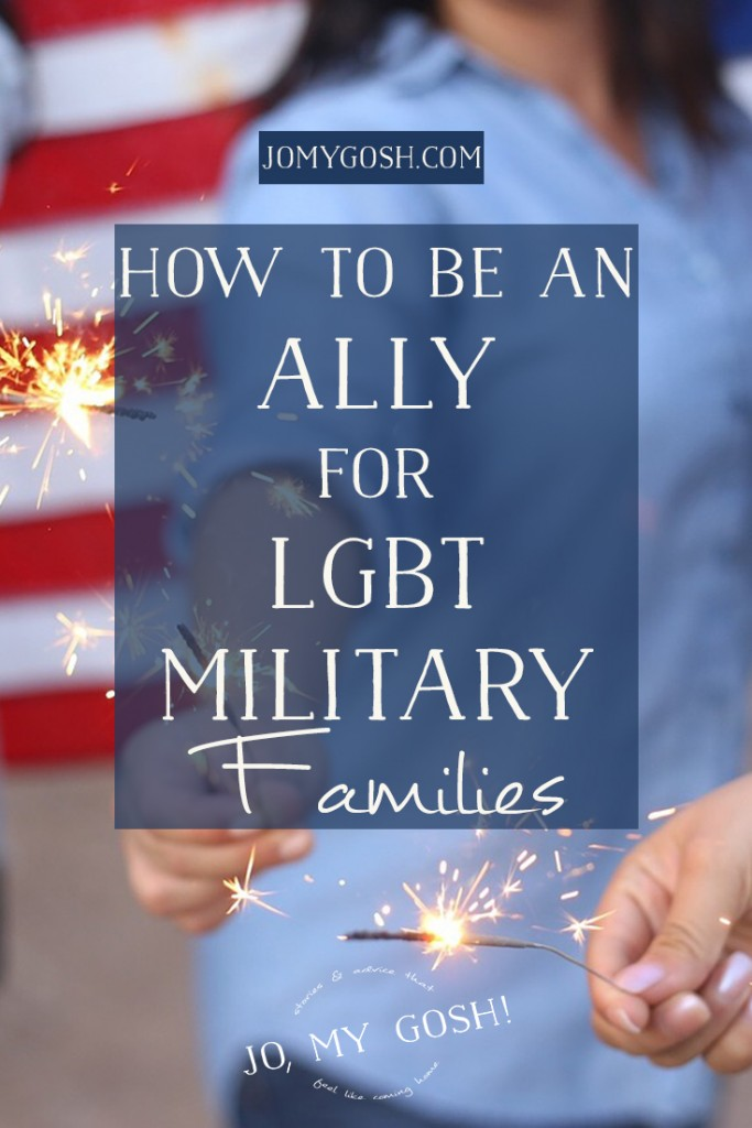 Learn how to be an ally for LGBT military families. They need your support!