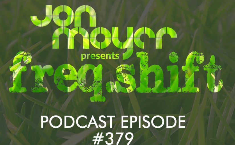 freqshift Podcast – Episode #379