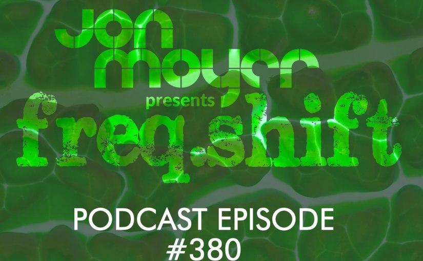 freqshift Podcast – Episode #380