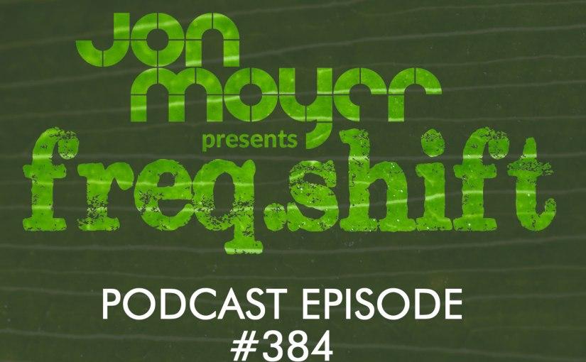 freqshift Podcast – Episode #384