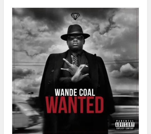 [Music] Wande Coal :– Wanted (Remix) Feat. Burna Boy