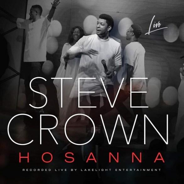 [Music] Steve Crown :– Hosanna