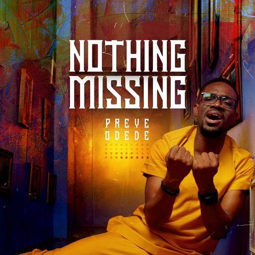 Preye Odede: Nothing Missing