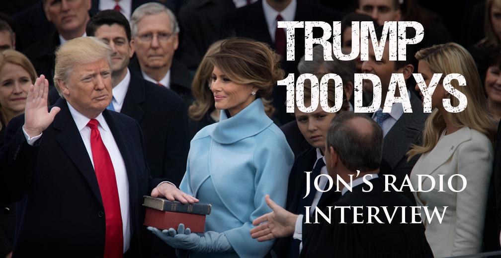 Trump's First 100 Days! Jon Interviewed by John Parsons