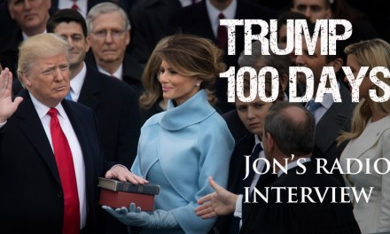 Trump's First 100 Days! Jon Interviewed by John Parsons