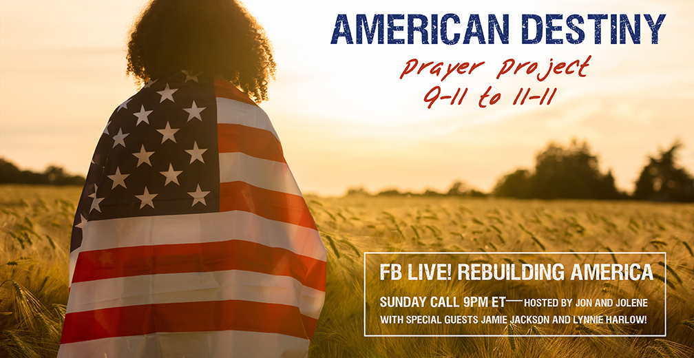 ANNOUNCING American Destiny Prayer Project—FB Live Sunday!
