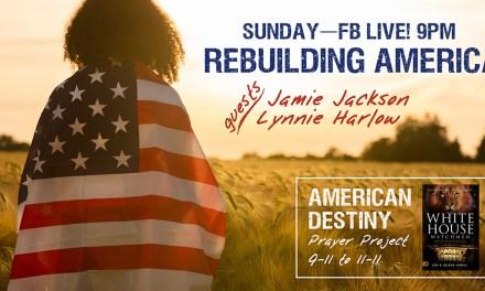 FB LIVE TONIGHT! TRUMP DREAM—REBUILDING AMERICA with Jamie Jackson, Lynnie Harlow