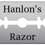 You should embrace Hanlon's Razor