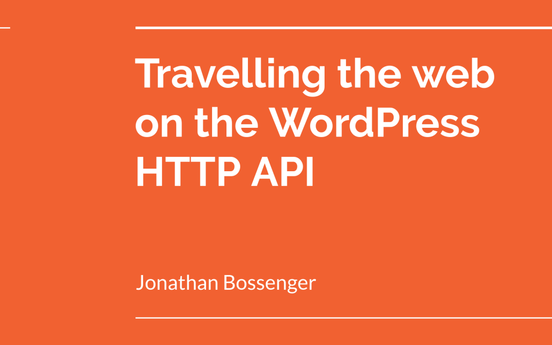 Travelling the web on the WordPress HTTP API