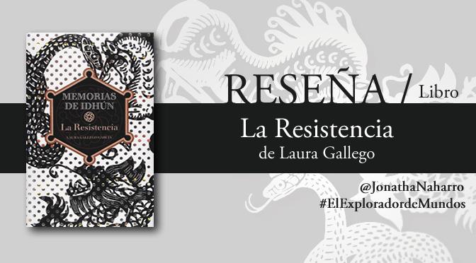 [RESEÑA] La Resistencia (Memorias de Idhún #1), de Laura Gallego