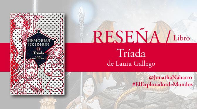 [RESEÑA] Tríada (Memorias de Idhún #2), de Laura Gallego