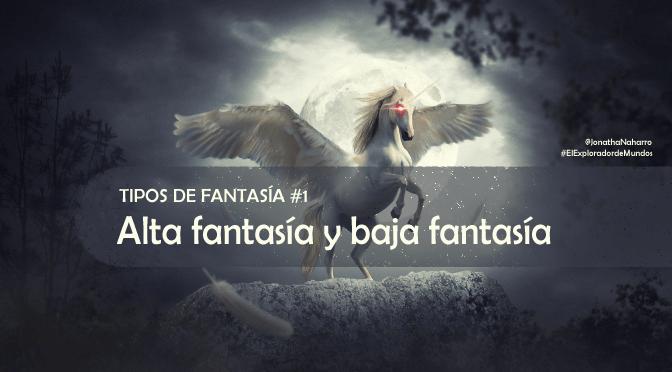 Alta fantasía y baja fantasía (tipos de fantasía #1)