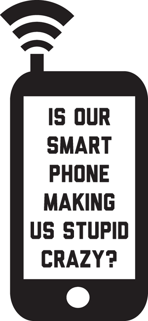 Image Result For Are Smartphones Making Us Stupid Essay