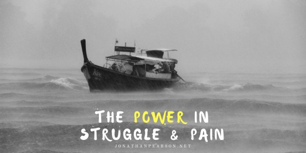 The Power in Struggle and Pain
