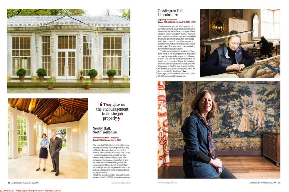 Country Life - Country Houses Foundation article by John Goodall/Photos by Jonathan Pow - Featuring Lucinda and Richard Compton at the orangery, Newby Hall, North Yorkshire and Claire Birch with the tapestry restoration at Doddington Hall, Lincolnshire
