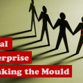 Social Enterprise Breaking the Mould