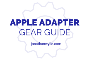 Apple Adapter Gear guide