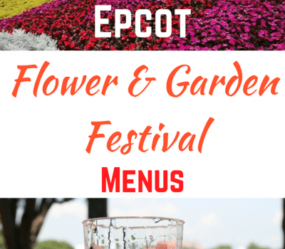 Menu of Delicious Foods at Epcot International Flower and Garden Festival