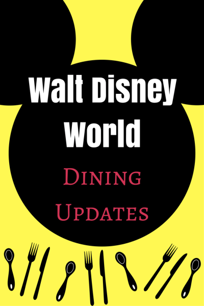 Walt Disney World dining updates and changes to Know Before Your Trip
