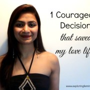 Jonita D'souza, Exploring Femininity, 1 Courageous Decision to save your Love Life this Valentine's