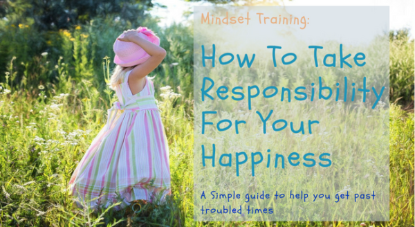 Take Responsibility for Your Happiness